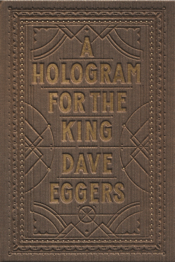 A Hologram for the King By: Dave Eggers