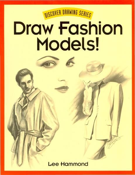 Draw Fashion Models! By: Lee Hammond