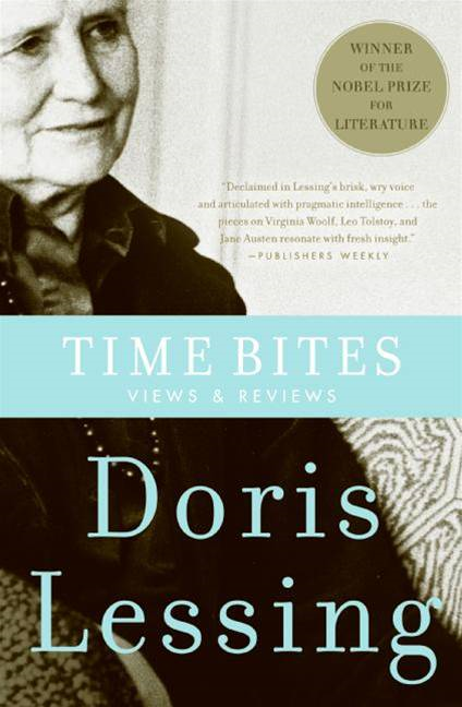 Time Bites: Views and Reviews By: Doris Lessing