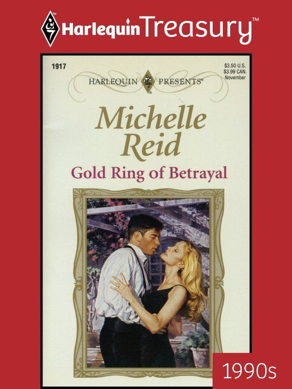 Gold Ring of Betrayal By: Michelle Reid