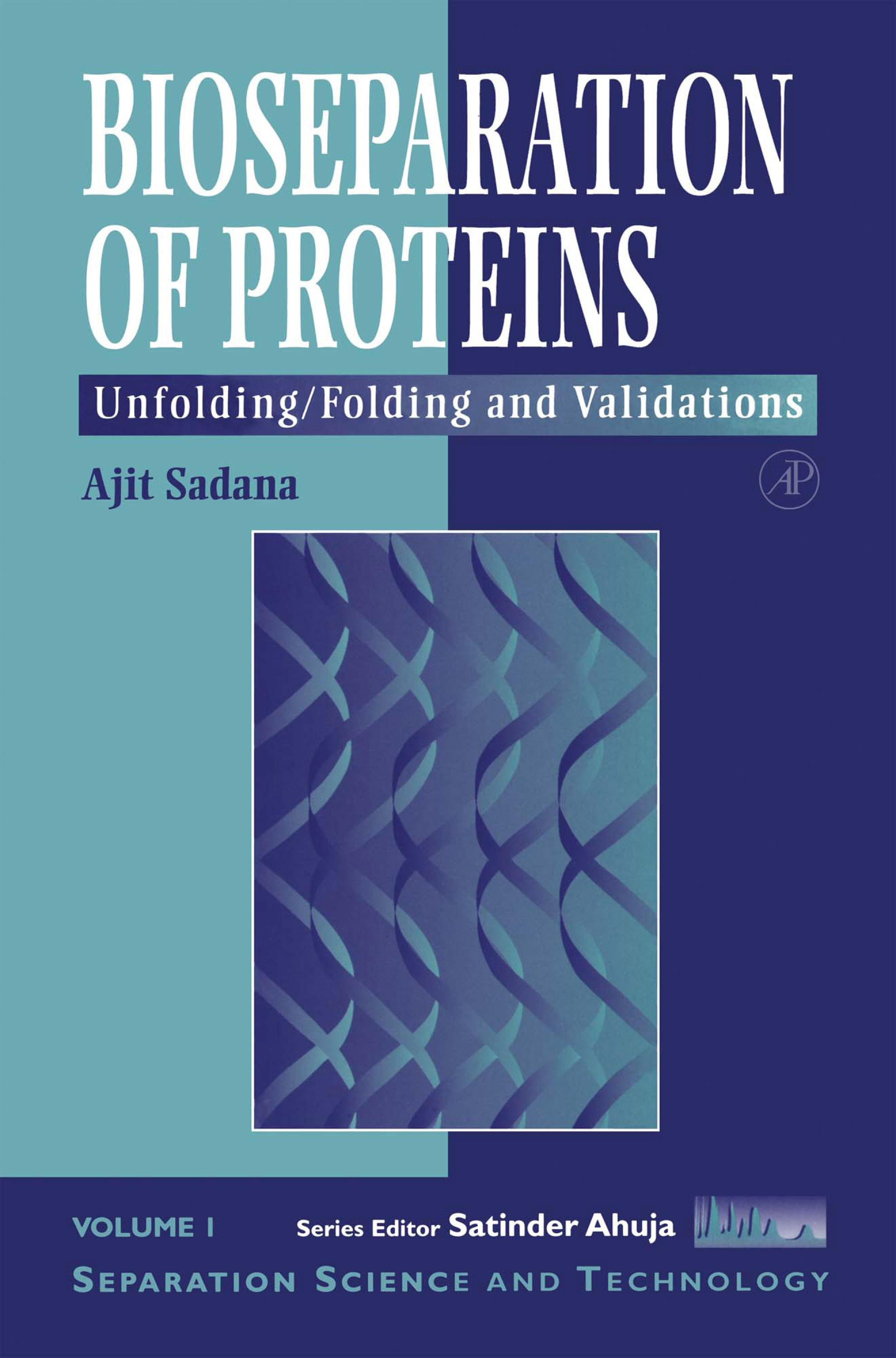 Bioseparations of Proteins: Unfolding/Folding and Validations