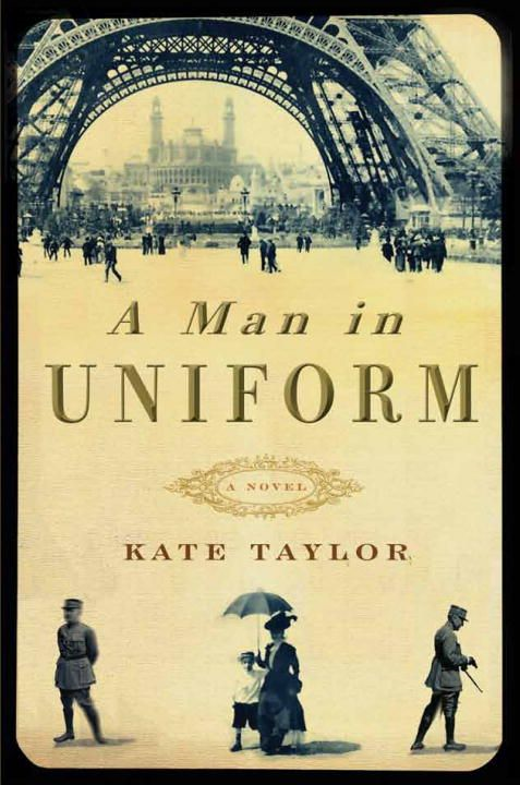 A Man in Uniform By: Kate Taylor