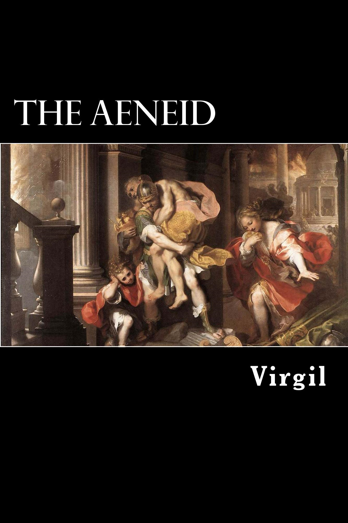 The Aeneid By: Virgil