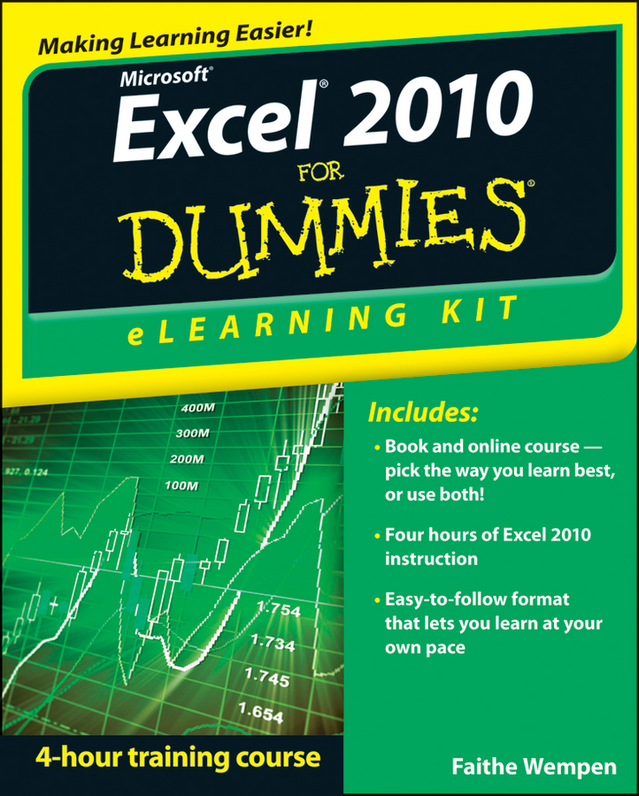 Excel 2010 eLearning Kit For Dummies By: Faithe Wempen