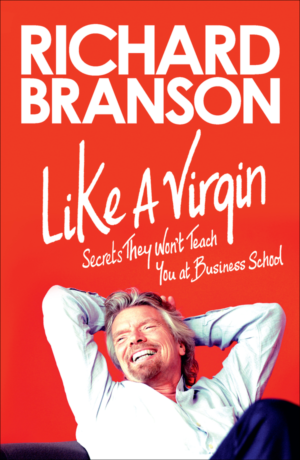 Like a Virgin By: Richard Branson
