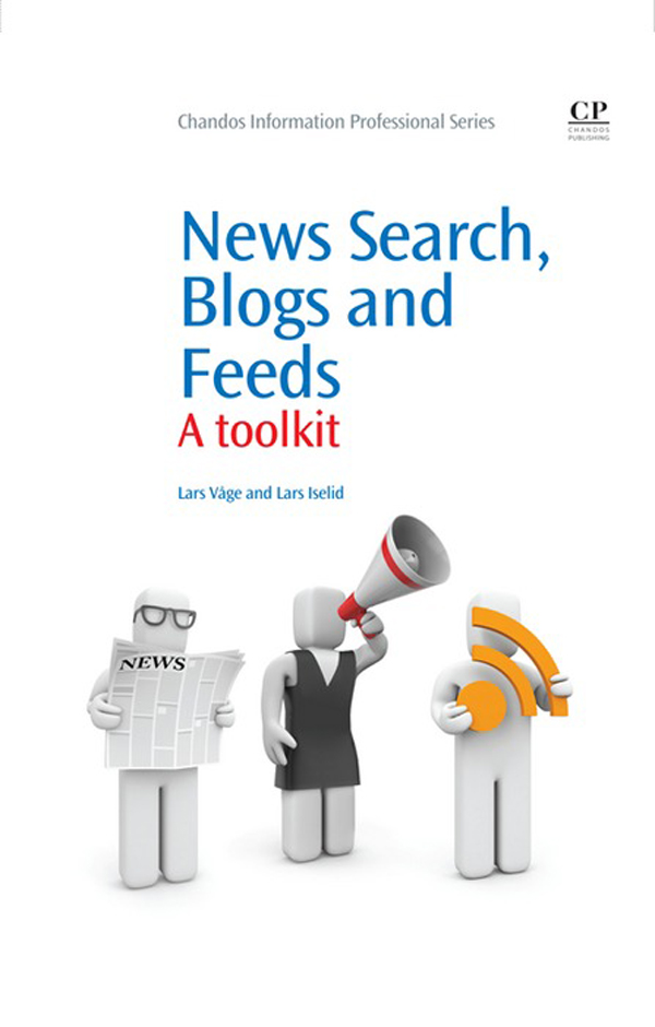 News Search,  Blogs and Feeds A Toolkit