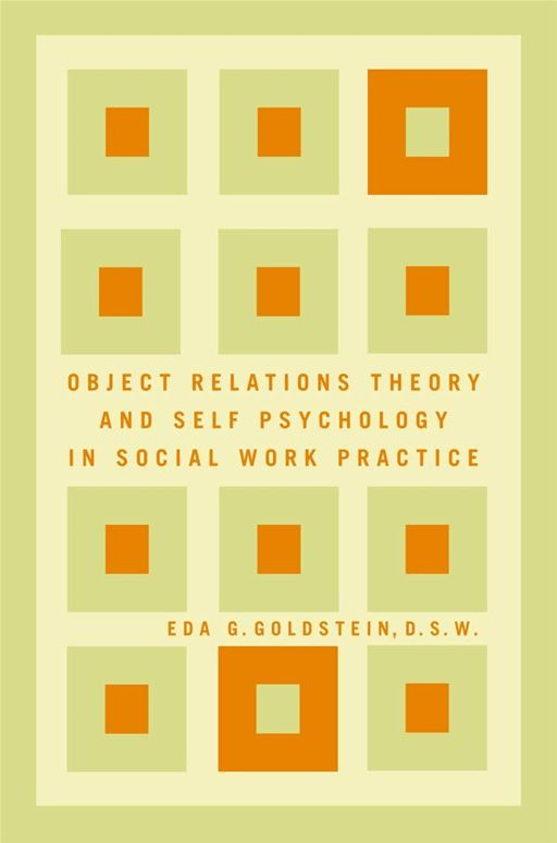 Object Relations Theory and Self Psychology in Soc By: Eda Goldstein