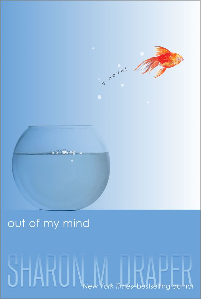 Out of My Mind By: Sharon M. Draper