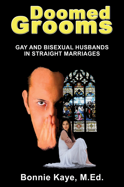 Doomed Grooms: Gay and Bisexual Husbands in Straight Marriages By: Bonnie Kaye