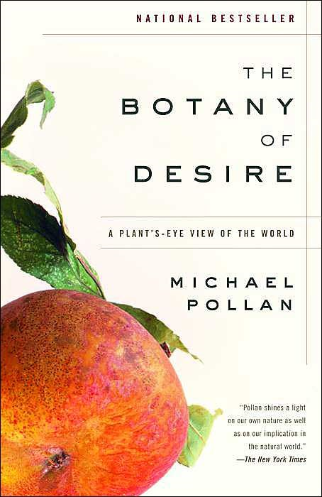 The Botany of Desire By: Michael Pollan