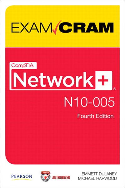 CompTIA Network+ N10-005 Authorized Exam Cram By: Emmett Dulaney,Michael Harwood