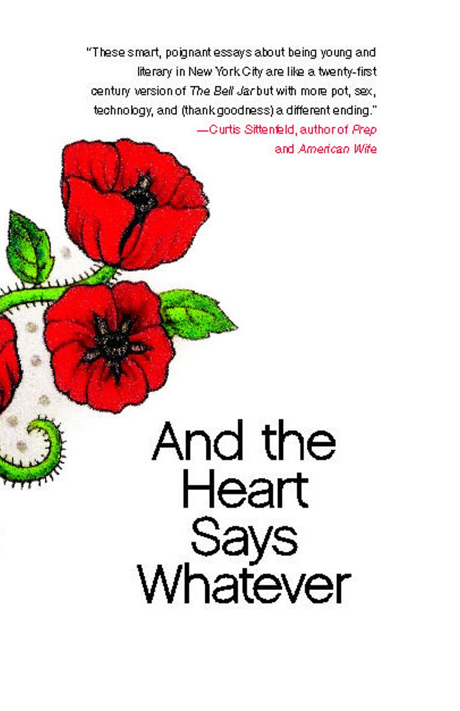 And the Heart Says Whatever By: Emily Gould