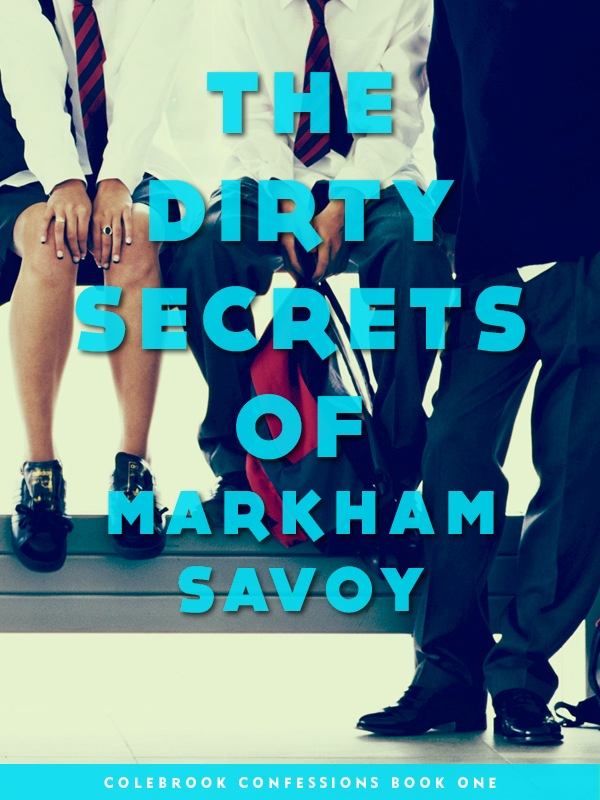 The Dirty Secrets of Markham Savoy