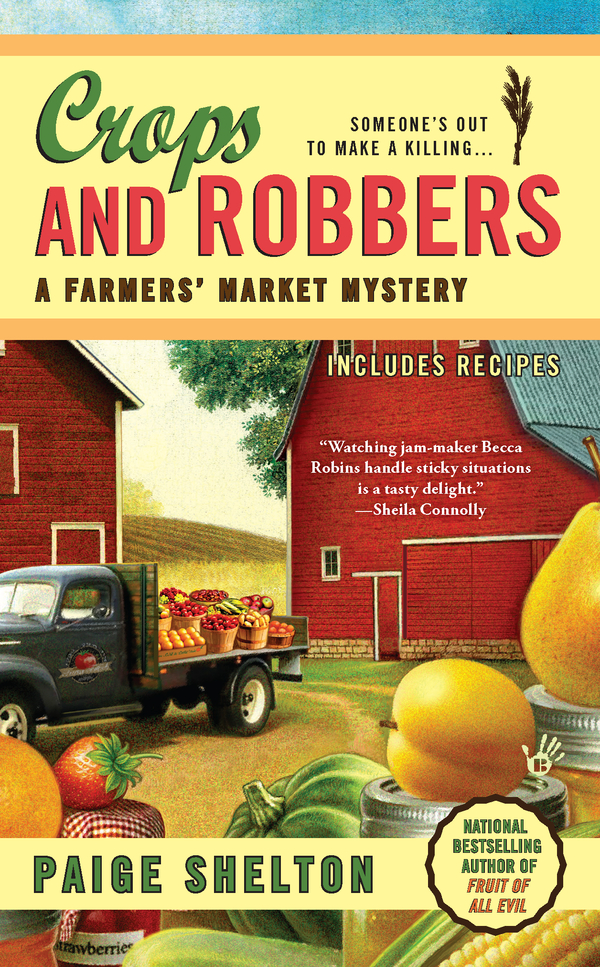 Crops and Robbers By: Paige Shelton
