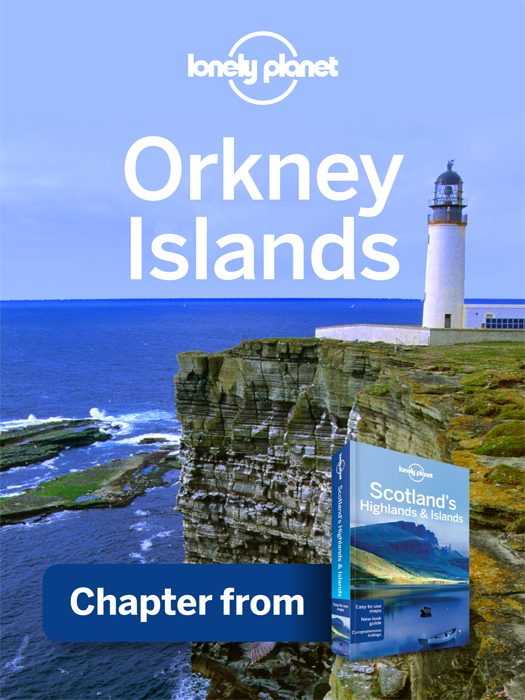 Lonely Planet Orkney Islands Chapter from Scotland's Highlands & Islands Travel Guide