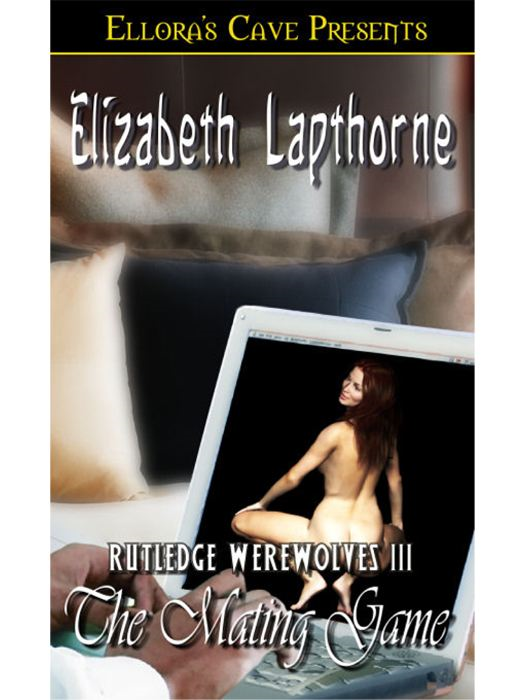 The Mating Game (Rutledge Werewolves, Book Three) By: Elizabeth Laphorne