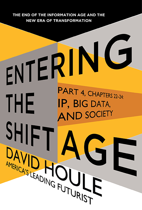 IP, Big Data, and Society (Entering the Shift Age, eBook 10)