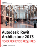 Autodesk Revit Architecture 2013:
