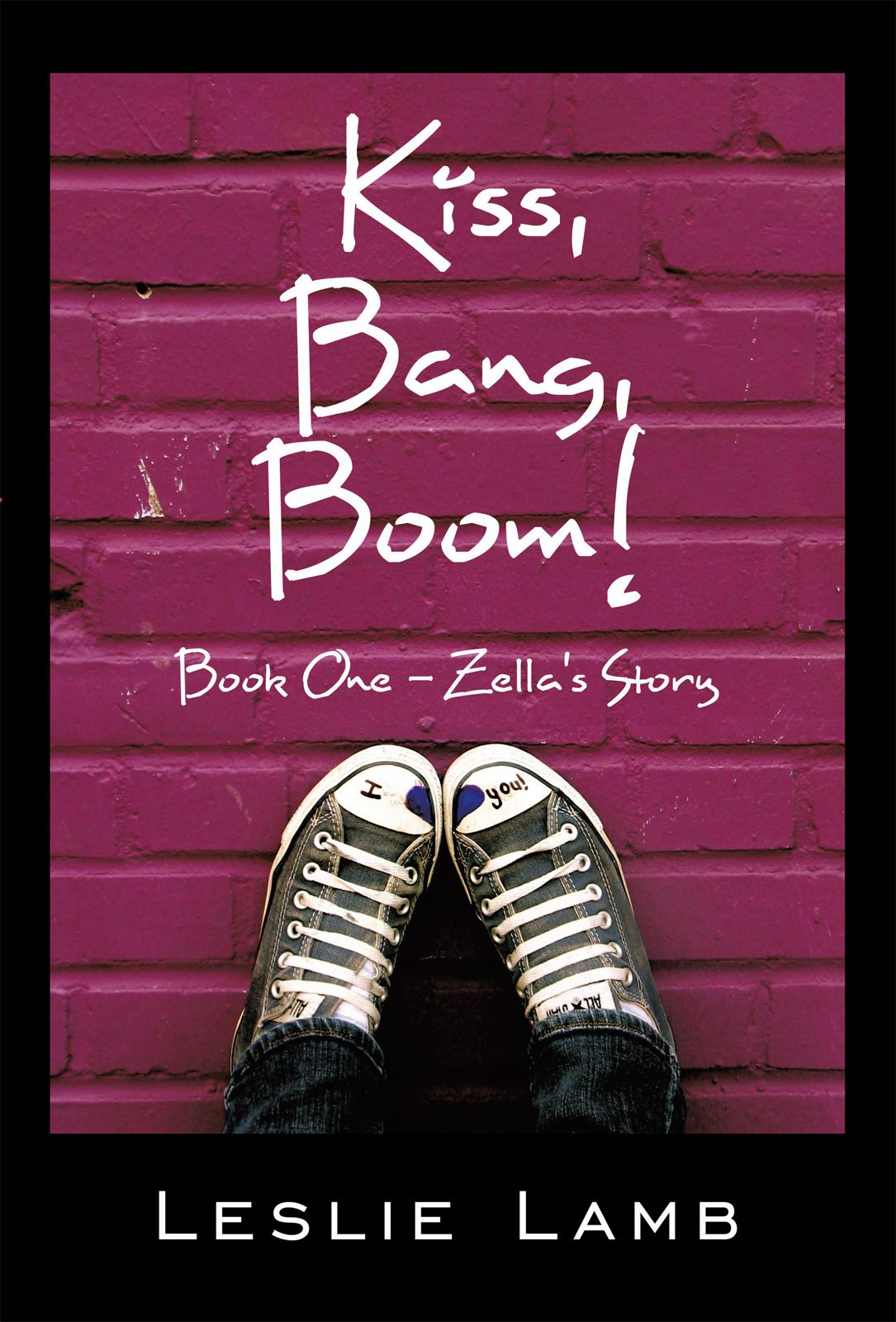 Kiss, Bang, Boom! By: Leslie Lamb