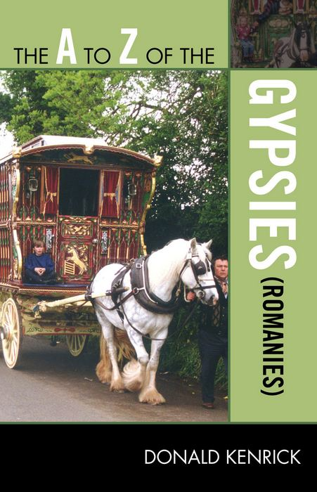 The A to Z of the Gypsies (Romanies) By: Donald Kenrick