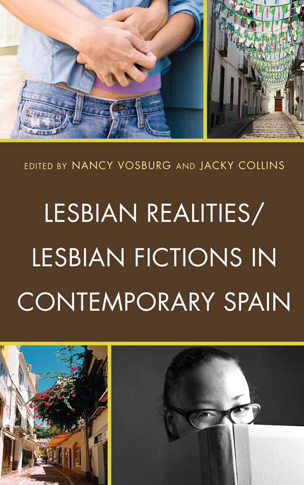 Lesbian Realities/Lesbian Fictions in Contemporary Spain By: