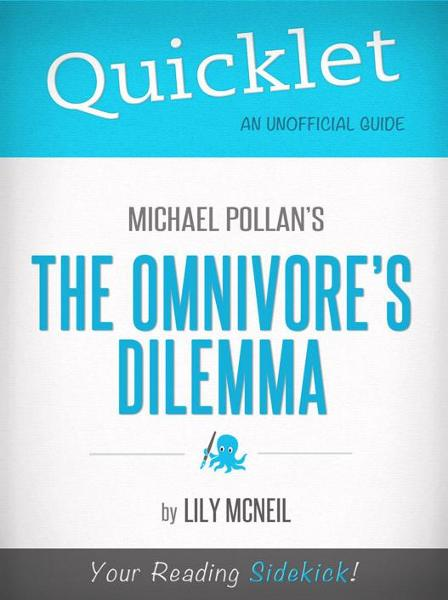Quicklet on The Omnivore's Dilemma by Michael Pollan (Book Summary)