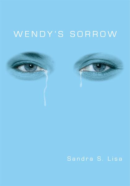 Wendy's Sorrow By: Sandra S. Lisa