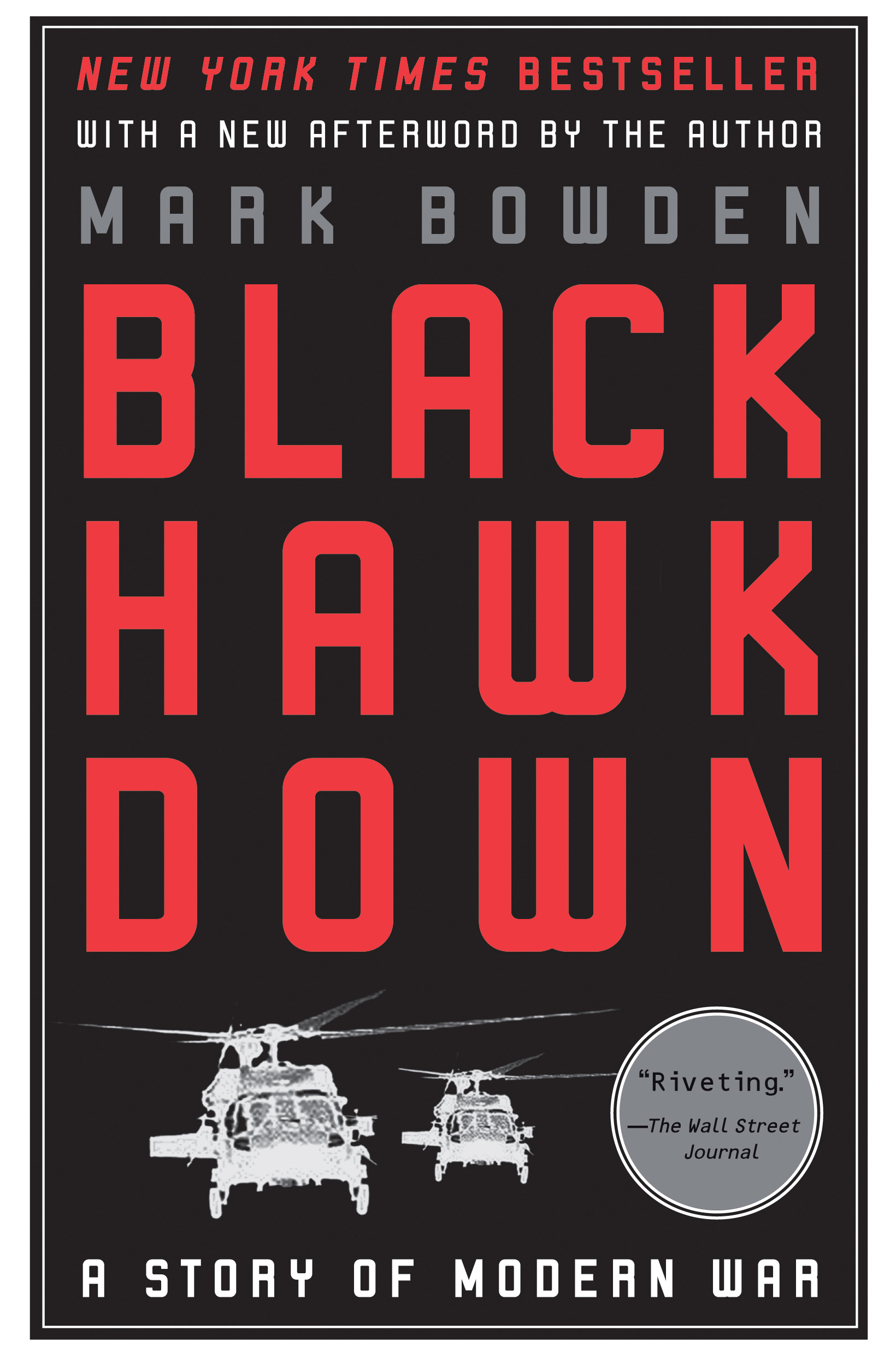 Black Hawk Down By: Mark Bowden