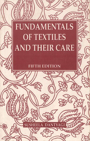 Fundamentals of Textiles and their Care-5th ed.