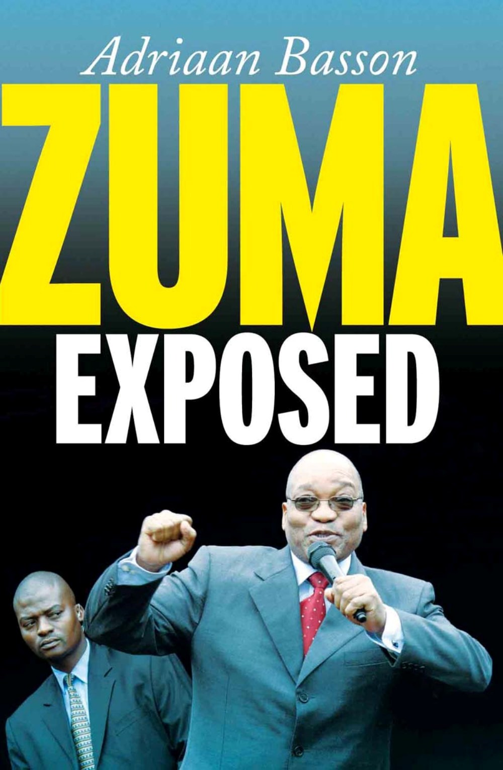 Zuma Exposed By: Adriaan Basson