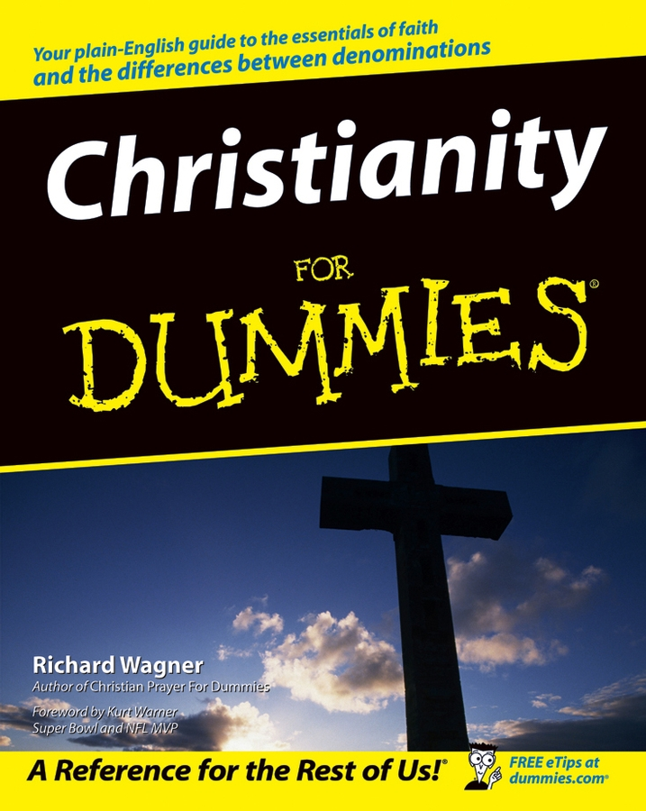 Christianity For Dummies By: Richard Wagner