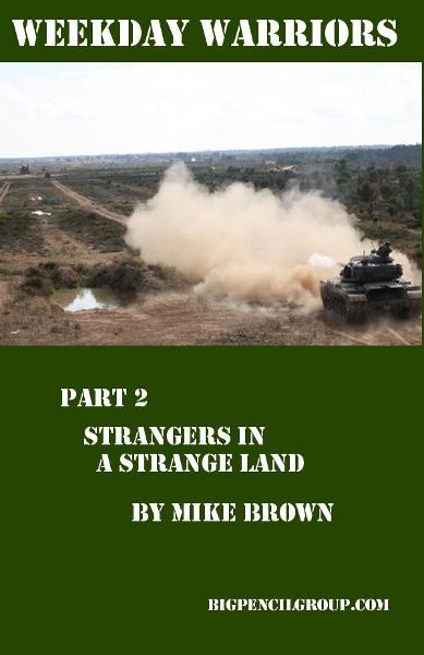 Weekday warriors Part 2: Strangers in a strange land... By: Mike Brown