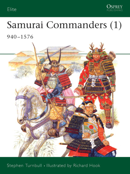 Samurai Commanders (1) By: Stephen Turnbull,Richard Hook