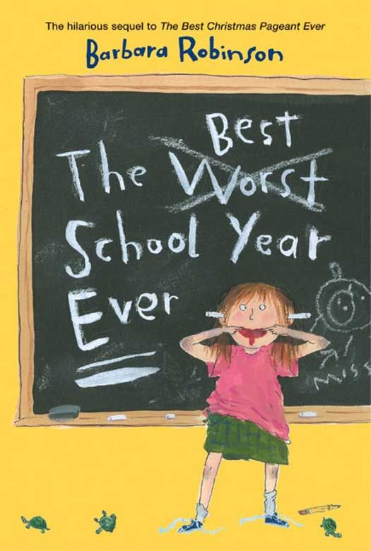 The Best School Year Ever By: Barbara Robinson