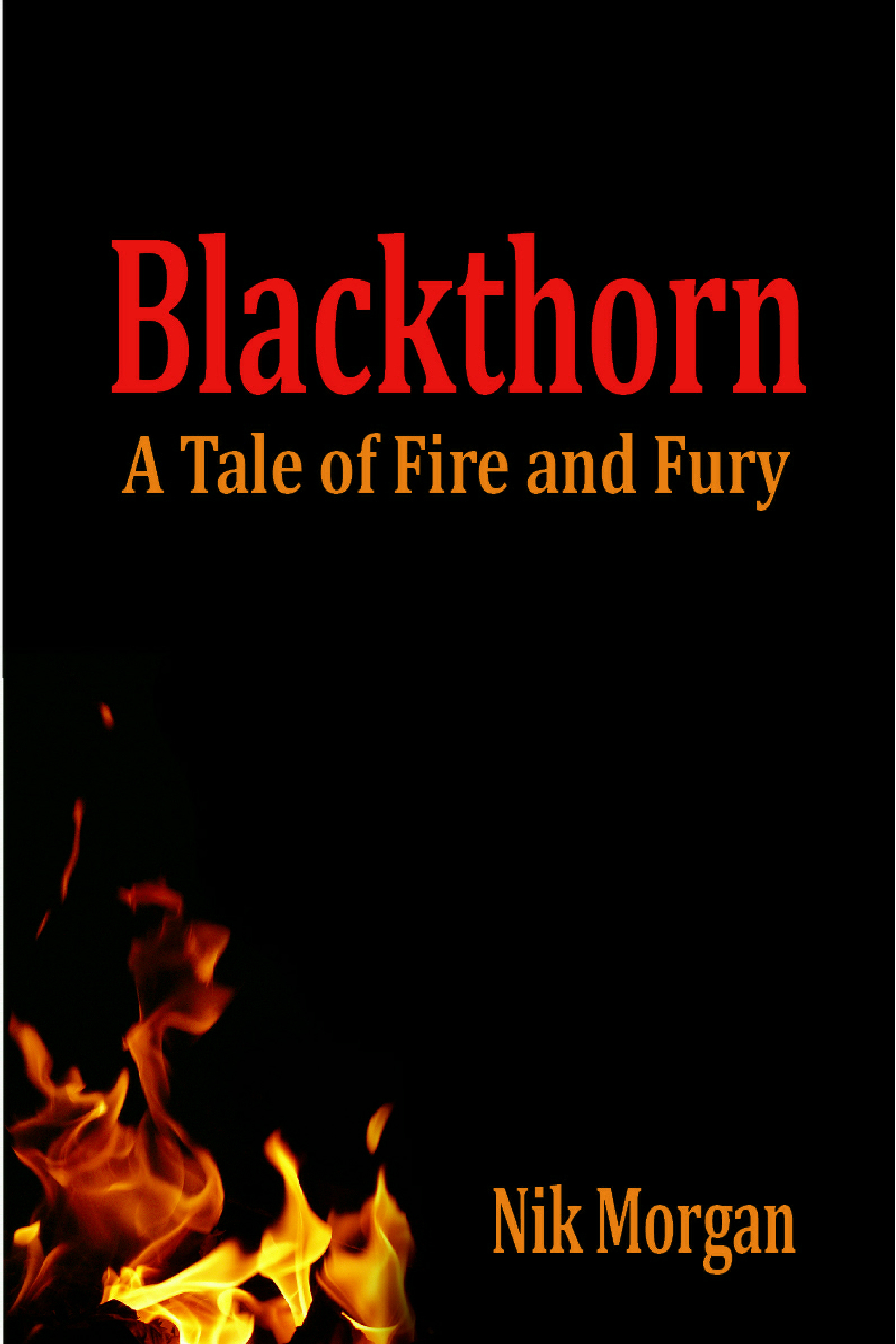 Blackthorn: A Tale of Fire and Fury