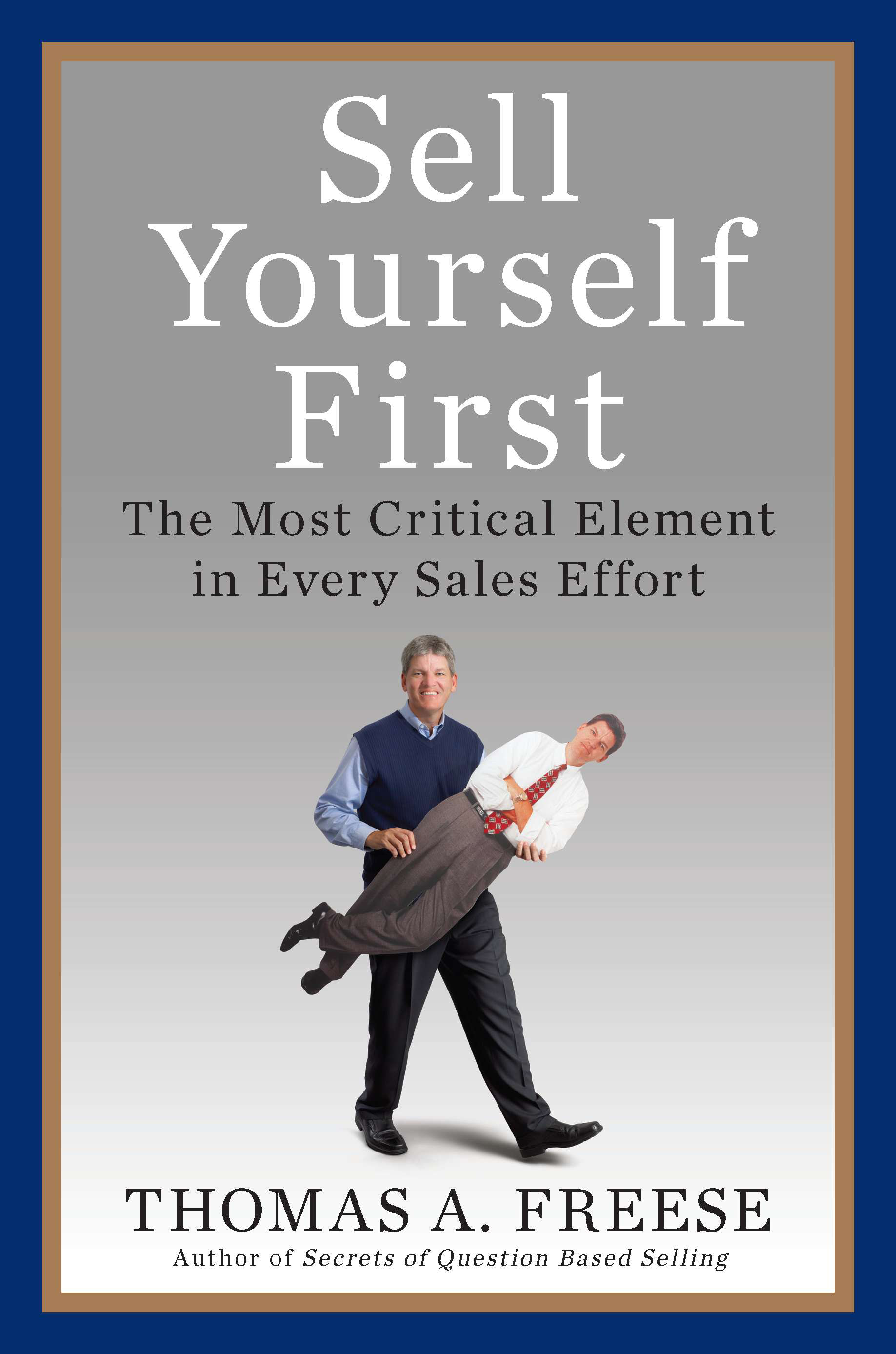 Sell Yourself First By: Thomas A. Freese
