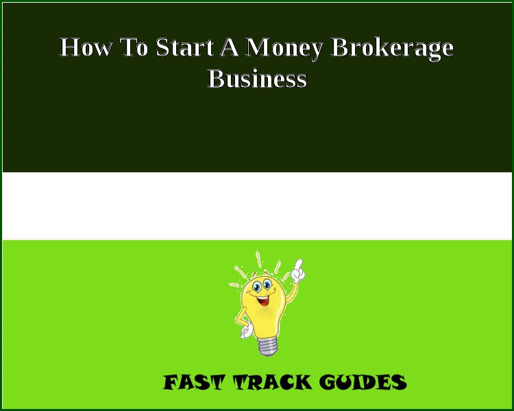 How To Start A Money Brokerage Business