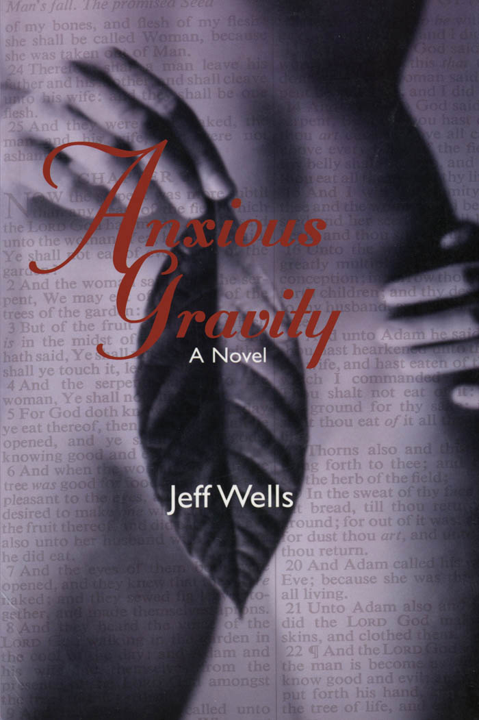 Anxious Gravity By: Jeff Wells