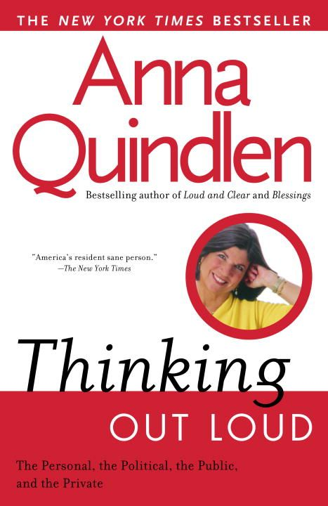 Thinking Out Loud By: Anna Quindlen