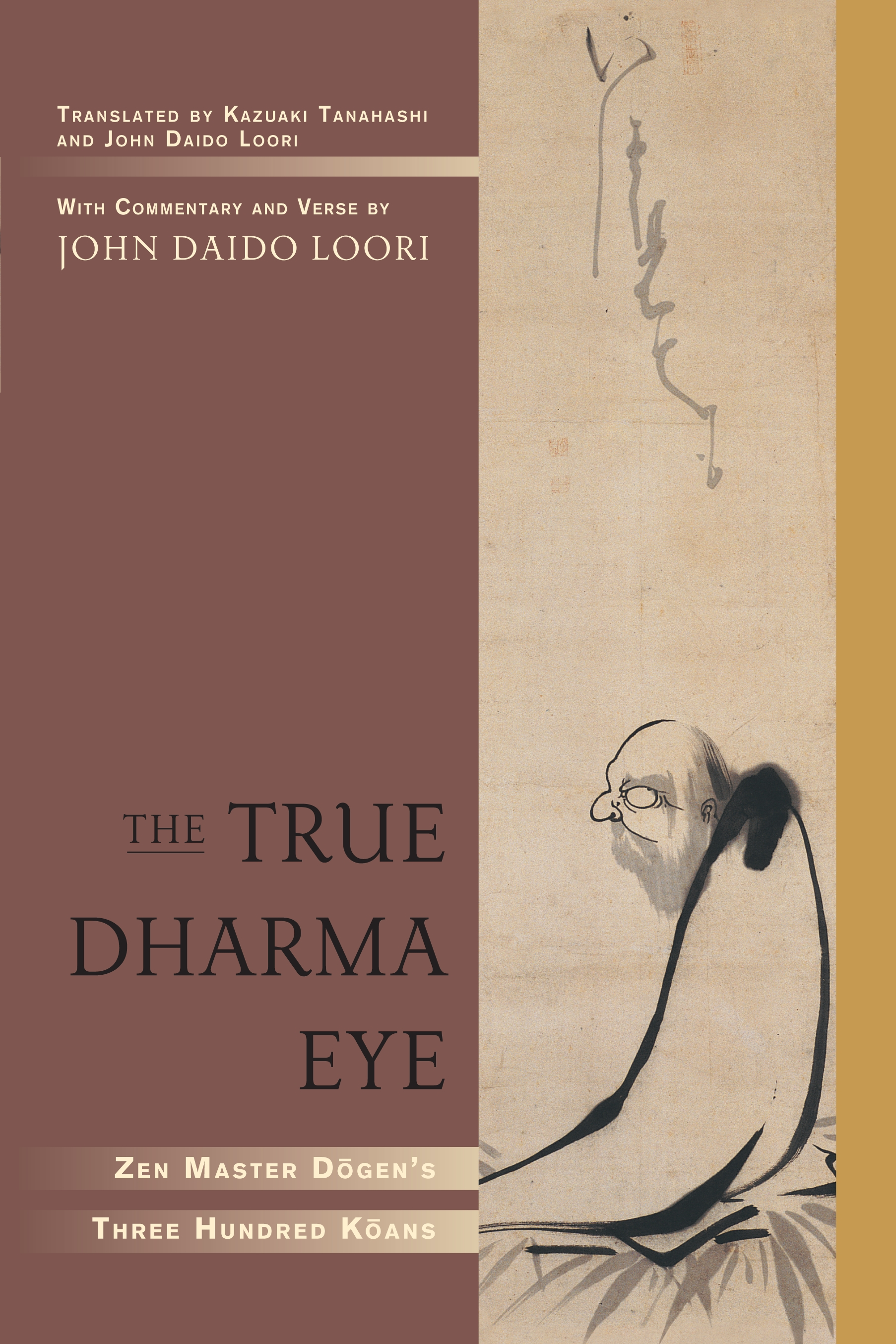 The True Dharma Eye By: Zen Master Dogen