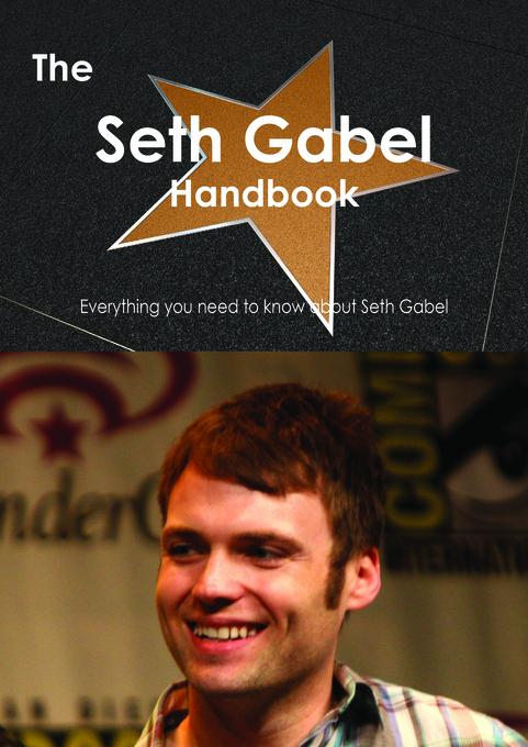 Emily Smith - The Seth Gabel Handbook - Everything you need to know about Seth Gabel