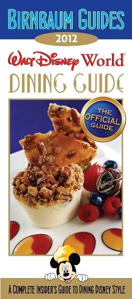 Birnbaum's Walt Disney World Dining Guide 2012 By: Birnbaum travel guides