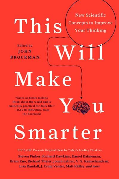 This Will Make You Smarter By: John Brockman