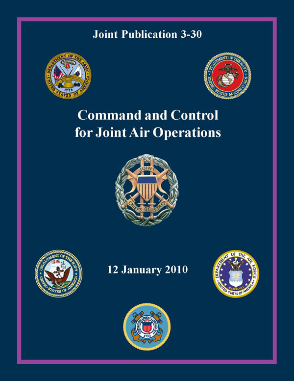 Command and Control for Joint Air Operations: Joint Publication 3-30 By: Chairman of the Joint Chiefs of Staff