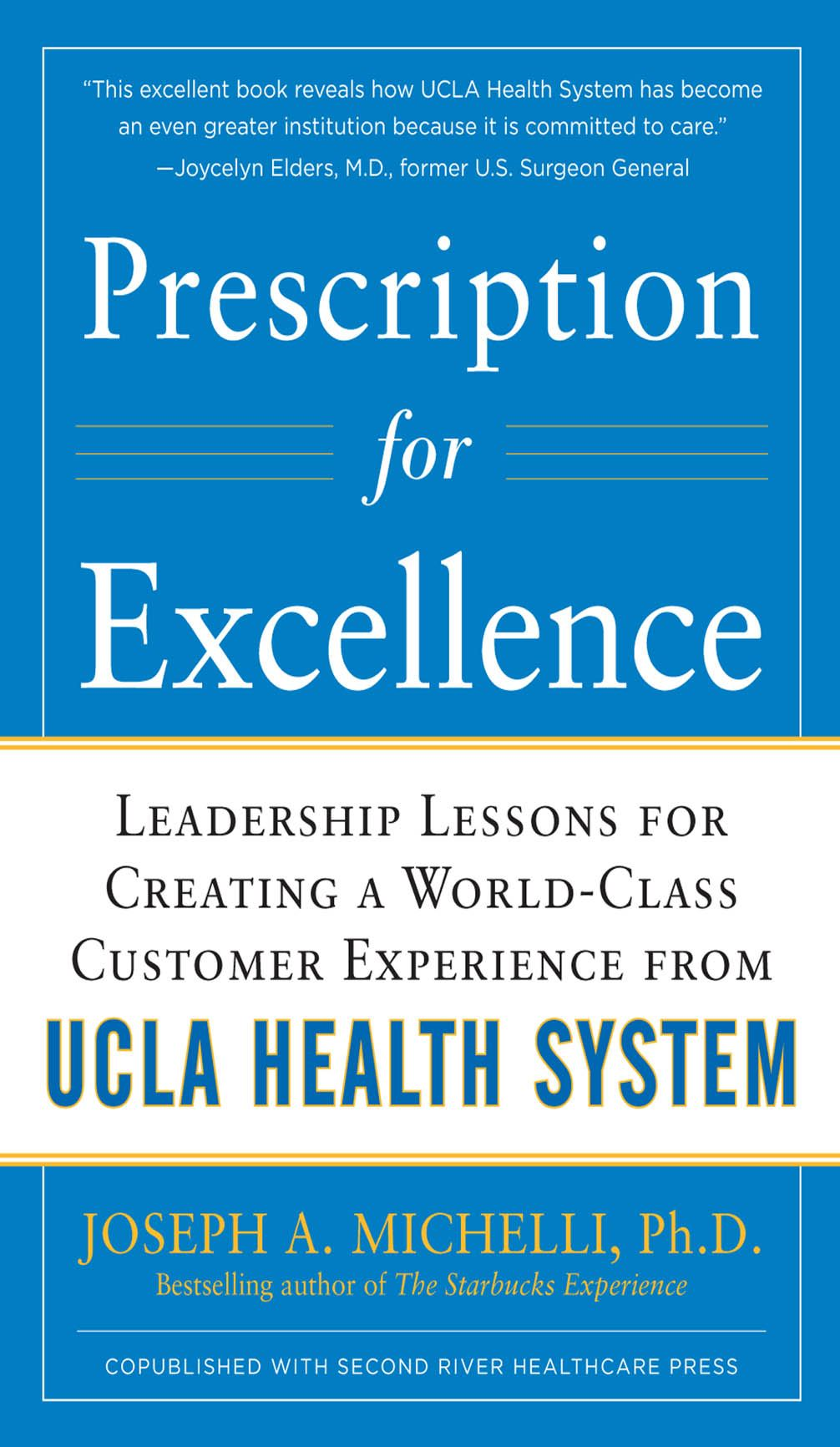 Prescription for Excellence: Leadership Lessons for Creating a World Class Customer Experience from UCLA Health System EBOOK By: Joseph Michelli