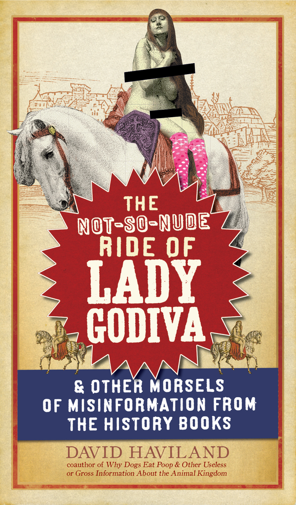 The Not-So-Nude Ride of Lady Godiva By: David Haviland