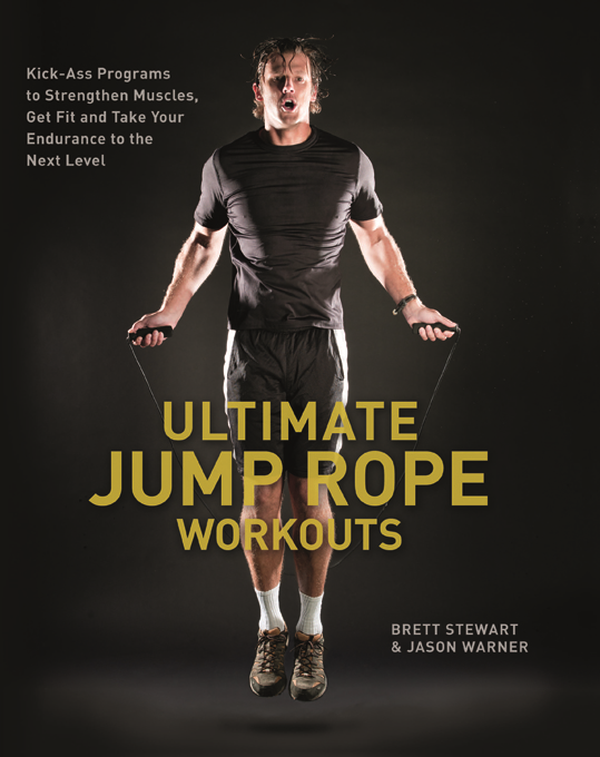 Ultimate Jump Rope Workouts By: Brett Stewart,Jason Warner