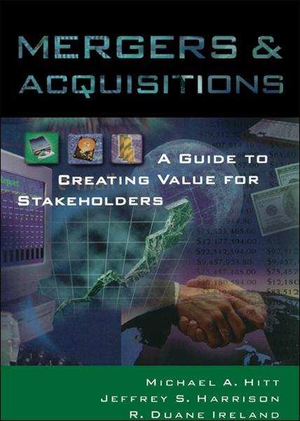 Mergers & Acquisitions:A Guide to Creating Value for Stakeholders
