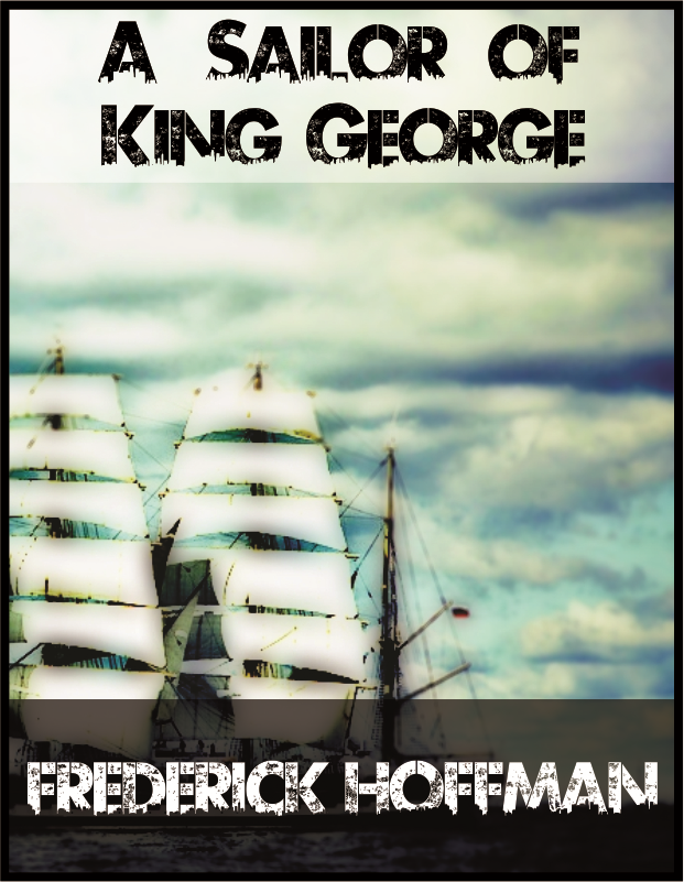 A Sailor of King George By: Frederick Hoffman
