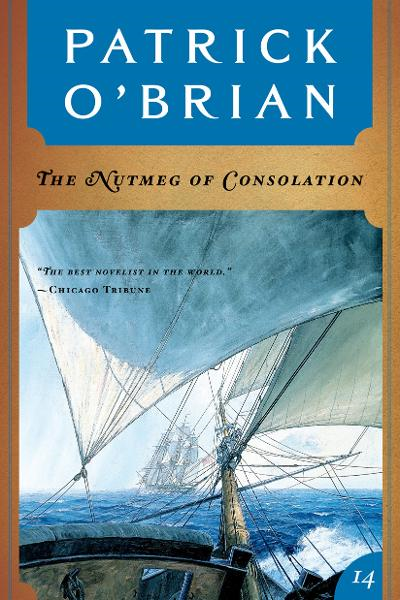 Cover Image: The Nutmeg of Consolation (Vol. Book 14)  (Aubrey/Maturin Novels)